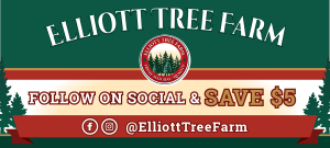Save $5 when you follow @ElliottTreeFarm on social